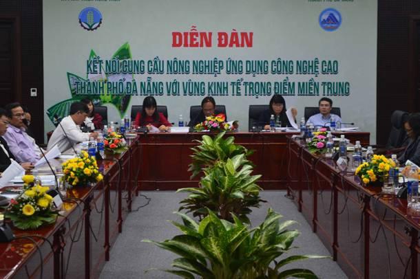 Diễn đàn kết nối cung cầu nông nghiệp ứng dụng công nghệ cao TP.Đà Nẵng với vùng kinh tế trọng điểm miền Trung vừa tổ chức tại Đà Nẵng.